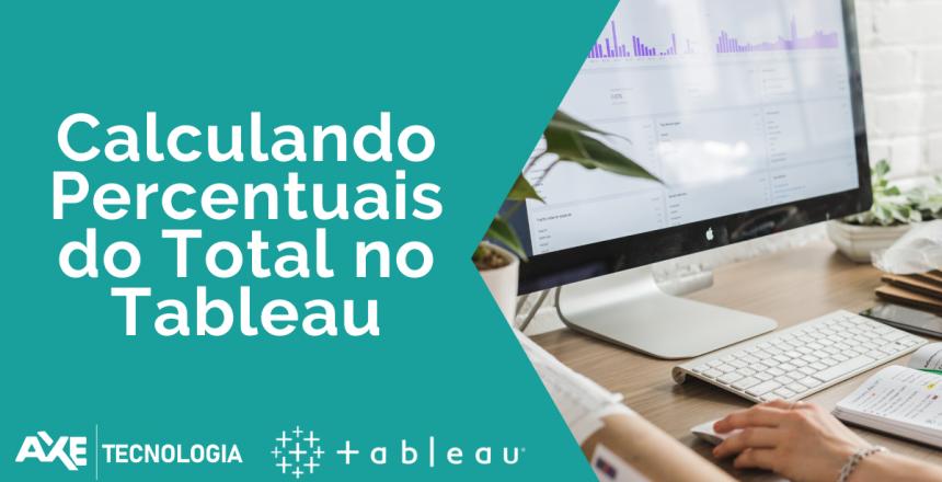 Calculando_percentuais_tableau_axe_tecnologia