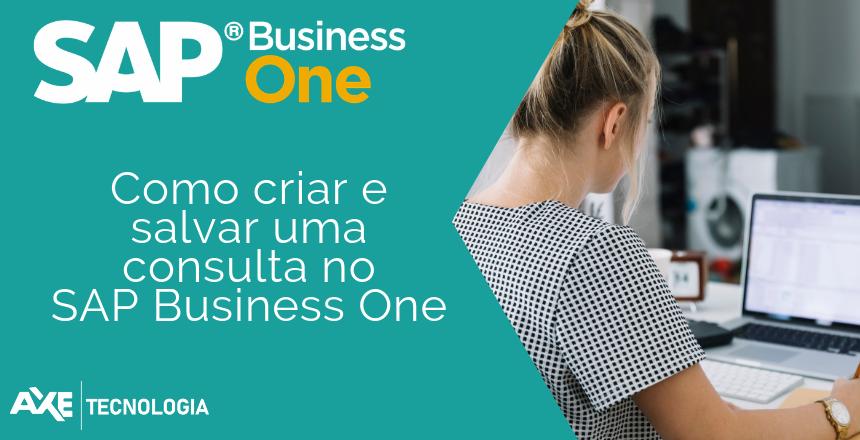 Como-criar-e-salvar-uma-consulta-no-SAP-Business-One_blog