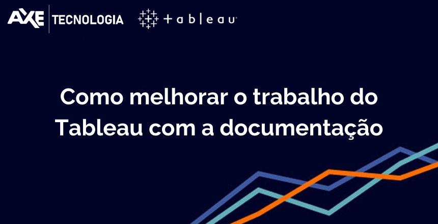 Wordpress Como melhorar o trabalho do Tableau com a documentação axe tecnologia