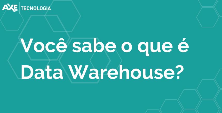 Data_Warehouse_axe_tecnologia